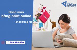 Cách mua hàng Nhật online chất lượng tốt