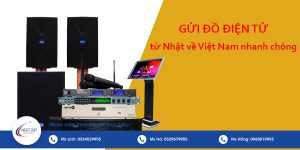 Gửi đồ điện tử từ Nhật về Việt Nam